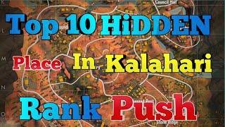 Kalahari Map Hidden Place || Top 10 Hidden place in Kalahari map || Kalahari Rank Push Secret ||