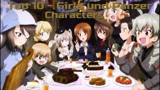 My Top 10 Favourite Girls und Panzer Characters!
