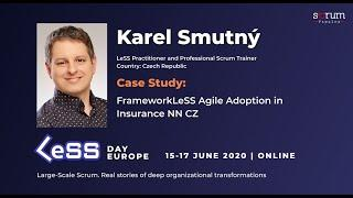 Karel Smutný: FrameworkLeSS Agile Adoption in Insurance NN CZ @LeSS Day Europe 2020