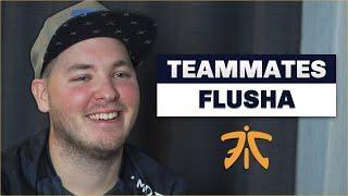 Flusha On His Best And Worst Teammates | CSGO Teammates