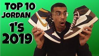 TOP 10 BEST JORDAN 1's of 2019