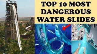 TOP 10 MOST DANGEROUS WATER SLIDES