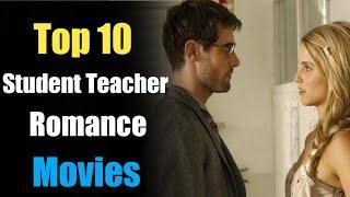 Top 10 Student Teacher Romance Movies | Top Student Teacher Relationship Movies | 2020