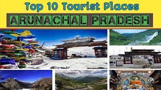 Top 10 Tourist Places In ARUNACHAL PRADESH | North East India Tourism