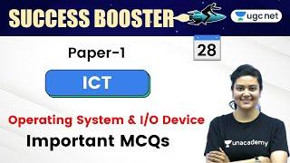 8:30 AM - JRF UGC NET Paper 1 | ICT by Aditi Sharma | Operating System & I/O Device | Important MCQs