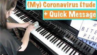 All Piano Teachers Right Now... - Coronavirus Étude | + Quick Message from Bitesize Piano
