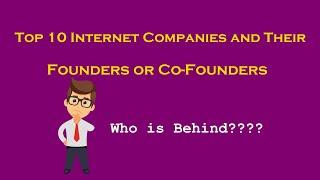 Top 10 Internet Companies and their Founder or Co-Founders | PCGUIDE4U