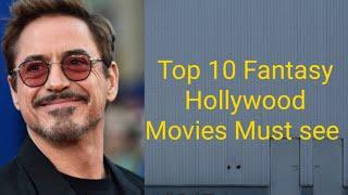 Top 10 Fantasy Mind-blowing Movies Of Hollywood All The Time Must See