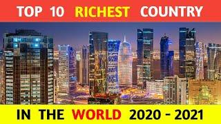 Top 10 Richest Country In The World (2020 - 2021) |  RICHEST COUNTRY  |  Amazing Knowledge
