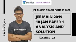 L22: JEE Main 2019 10 Jan Paper Analysis and Solution | JEE Mains Crash Course 2020 | Prashant Jain