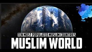 Top 10 Countries with the Largest Muslim Population in the world ||Real information World