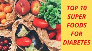Top 10 Super Foods For Diabetes    How To Control Diabetes    Foods For Diabetes patient