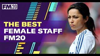 FM20 Best Staff | Best Female Staff Football Manager 2020