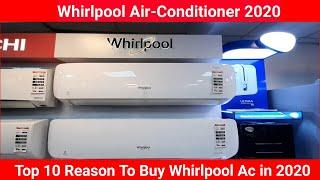 Whirlpool Air-Conditioner 2020 | Top 10 Reason To Buy Whirlpool Ac in 2020