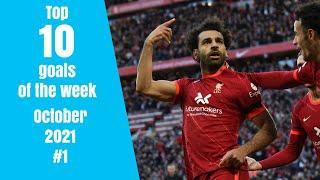 Top 10 goals of the week - October 2021 #1