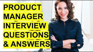 PRODUCT MANAGER Interview Questions & Answers! (Interview TIPS, Strategies + Sample ANSWERS!)