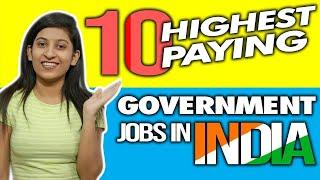 Top 10 Highest paying GOVERNMENT JOBS in India || Govt Jobs 2020 || Top 10 highest salary