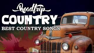 Take Me Home, Country Roads Classic Country Best Songs - Best Classic Country Song Roadtrip Playlist