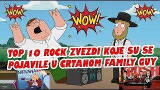 TOP 10 ROCK ZVEZDI KOJE SU SE POJAVILE U CRTANOM FAMILY GUY/TOP 10 ROCK STARS IN FAMILY GUY