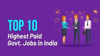 Top 10 highest Salary Government jobs in India | Highest paying Government jobs |Top government jobs