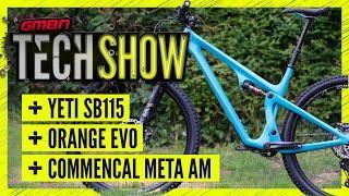 NEW Yeti SB115 + Short Travel Orange Evo Range | GMBN Tech Show Ep.130