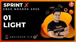 LIGHT SprintX 2020 L1 | Light Reflection and Refraction | CBSE Physics Chapter 10 | NCERT Vedantu
