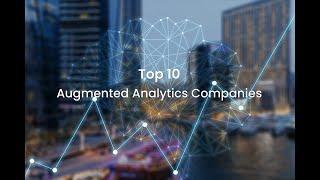 Top 10 Augmented Analytics Companies