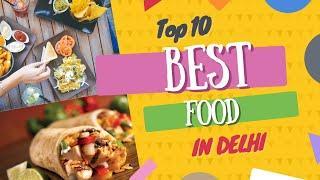 Top 10 Foods in Delhi  | The BEST INDIAN Street Food in Delhi | The BEST Street Food in Delhi