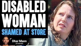 DISABLED WOMAN Shamed At Store, What Happens Is Shocking   Dhar Mann