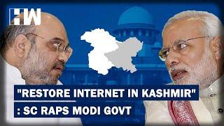 SC Slams Modi Govt, Says, 'Can't Suspend Internet For Indefinite Period' | HW News English