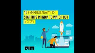 10 Emerging Analytics Startups In India To Watch Out In 2020
