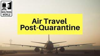 5 Ways Air Travel Will Change Post-Quarantine: The Future of Air Travel