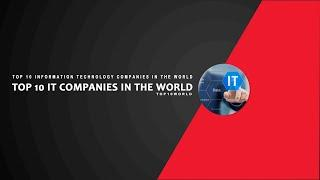 Top 10 Information Technology ( IT ) Companies In World | Top10World  #top_10_IT_Companies_in_world