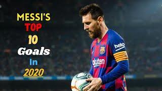 Lionel Messi  Top 10 Goals in 2020   Lionel Messi   La Liga   Best Goals & Skills