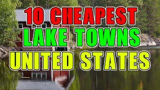 Top 10 Cheapest Lake Towns in the United States