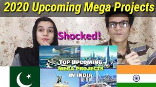 Top Upcoming Mega Projects In India |2020|Pakistani Reaction