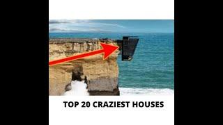 TOP 20 CRAZIEST HOUSES