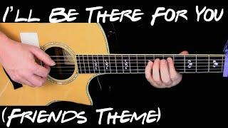 I'll Be There For You - (Friends Theme) - Fingerstyle Guitar