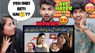 Indian Reaction On Top 10 Pakistani Actresses whose Parents are Famous Pakistani Politicians