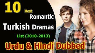 Top 10 Best Romantic Turkish drama in Hindi Dubbed | 2010-2013 | Best Turkish Dramas | Urdu & Hindi