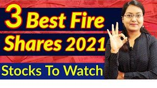 3 Best Fire Shares For 2021 ? Top Stocks To Watch   Best Shares for Beginners 2021   Top Stocks 2021
