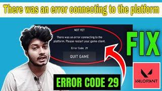 how to fix valorant #error code 29 ll there was an error connecting to the platform #borntoplaygames