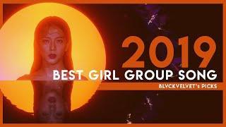 [TOP 15] 2019 BEST GIRL GROUP SONGS - BLVCKVELVET's Picks