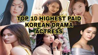 TOP 10 HIGHEST PAID KOREAN DRAMA ACTRESS