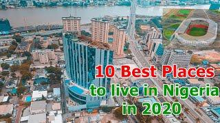 10 Best Places to live in Nigeria in 2020