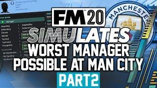 I Created The Worst Manager Possible at Manchester City [PART2] Football Manager 2020.... #FM20