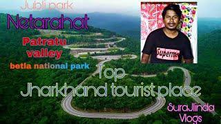 Top 10 Jharkhand tourist place |Patratu vallay | Ranchi | Jubli park | Netarahat | Surajlinda Vlogs