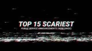 Top 15 Scariest Public Service Announcements (Worldwide)