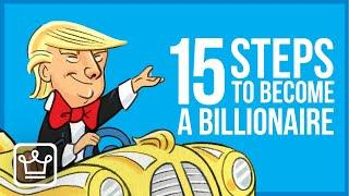 15 Steps to Become a Billionaire (From Scratch)