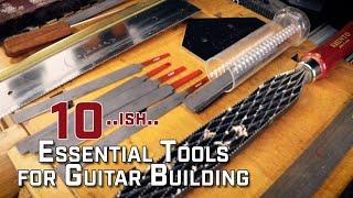 Top 10 (or so) Essential Tools for Building a Guitar at Home